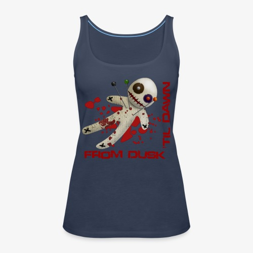Women's Premium Tank Top - Superior quality ladies vest with the From Dusk 'til Dawn Voodoo Doll logo