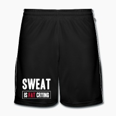 Sweat Is Fat Crying Pantaloni & Shorts
