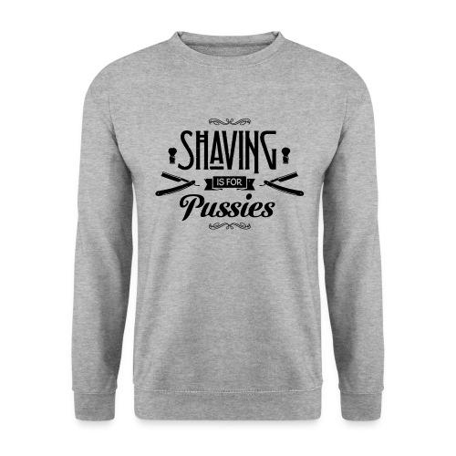 Shaving is for Pussies  - Men's Crewneck (black print) - Mannen sweater