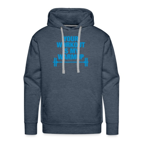 Your Workout Hoddie - Männer Premium Hoodie