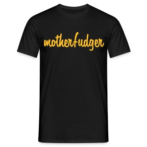 Motherfudger - Mannen T-shirt
