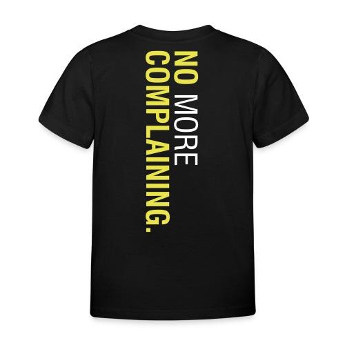 No More Complaining - Shirt Kinder Schwarz - Kinder T-Shirt