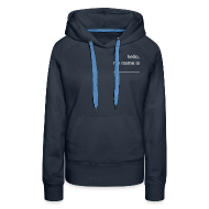 Pullover & Hoodies ~ Frauen Premium Kapuzenpullover ~ Frauen-Hoodie »hello, my name is _____«