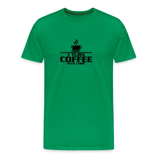 + I turn coffee into code - shirt - Men's Premium T-Shirt