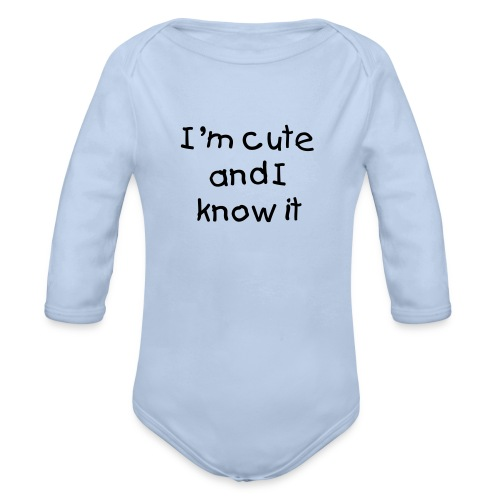 I'm cute and I know it - Organic Longsleeve Baby Bodysuit