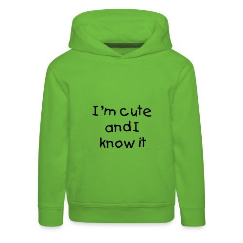 I'm cute and I know it - Kids' Premium Hoodie