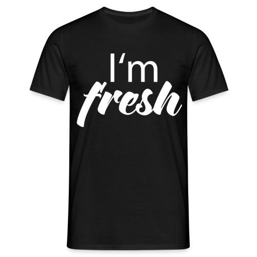 i'm fresh - Männer T-Shirt