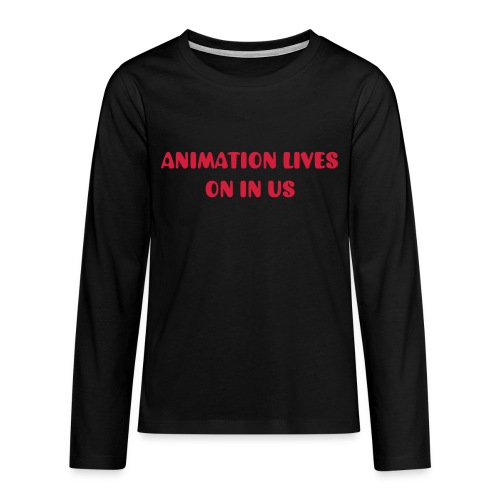 Animation Lives On In Us - Teenagers' Premium Longsleeve Shirt
