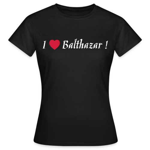 I Love Balthazar ! Black - T-shirt Femme