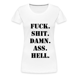 T-Shirt Fuck Shit Damn Ass Hell - Frauen Premium T-Shirt