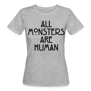All Monster Are Humans - Camiseta ecológica mujer