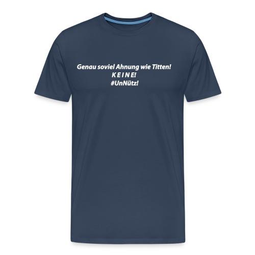 Titten & Ahnung - Männer Premium T-Shirt