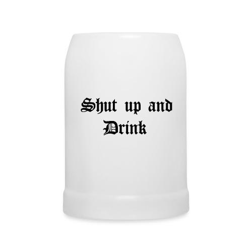 Bierkrug Shut up - Bierkrug