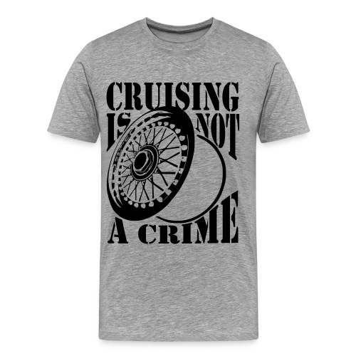 Cruising is not a crime - Männer Premium T-Shirt