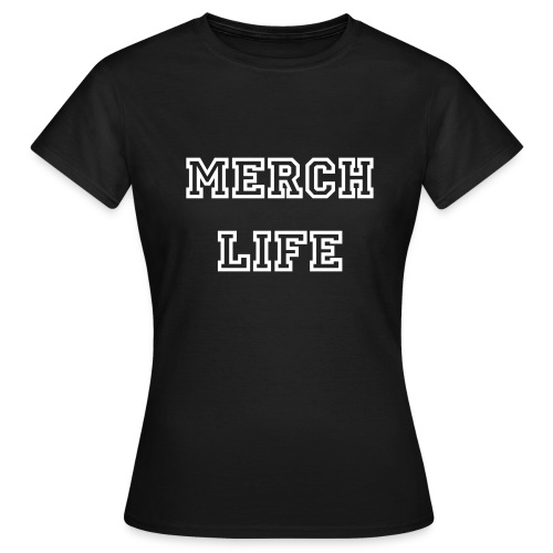 Merch Life Shirt - Vrouwen T-shirt