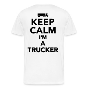 Keep Calm im a Trucker white - Männer Premium T-Shirt
