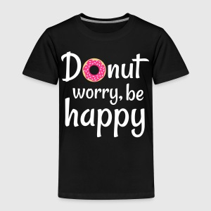 Donut worry be happy T-Shirts - Kinder Premium T-Shirt