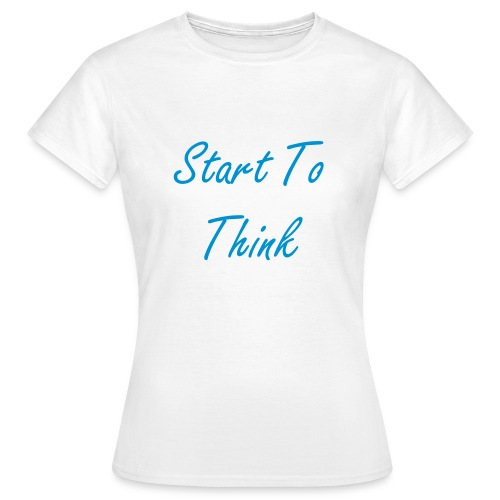 'Start To Think' Women's T-shirt - Women's T-Shirt
