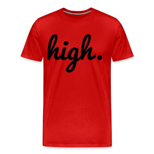 high. - Mannen Premium T-shirt