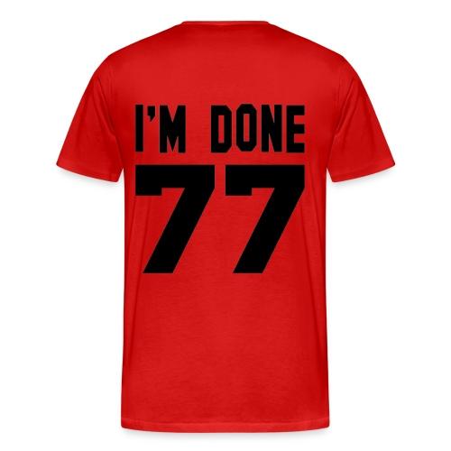 I'M DONE - Mannen Premium T-shirt