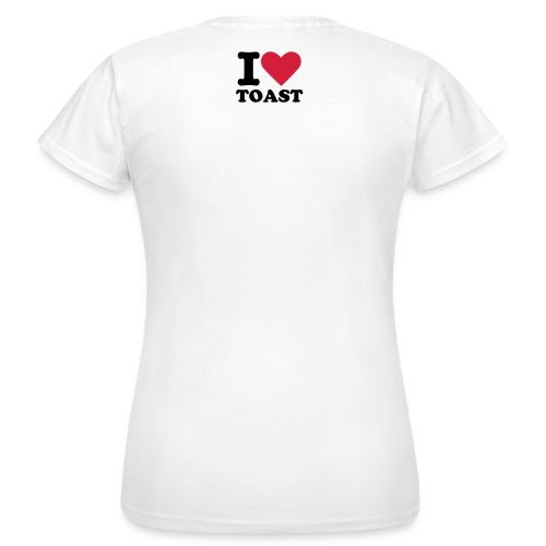 I Love Toast Dame - Dame-T-shirt