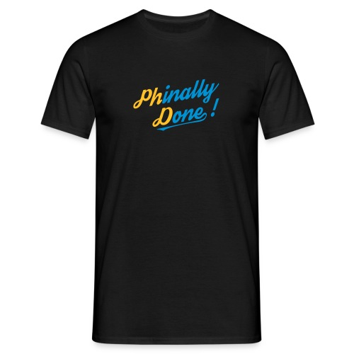 + Phinally Done! Perfect for PhD students. - Men's T-Shirt