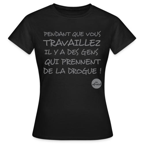 DROGUE-F - T-shirt Femme