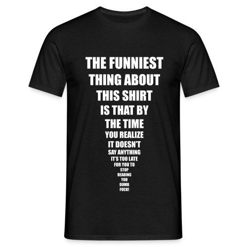 T-shirt funniest thing - T-shirt Homme