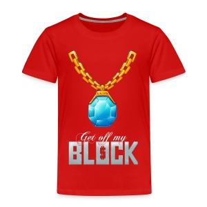 GET OFF MY BLOCK ( Diamond Chain) Kid's - Kids' Premium T-Shirt