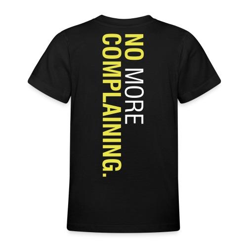 No More Complaining - Shirt Jugend Schwarz - Teenager T-Shirt