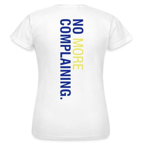 No More Complaining - Shirt Damen Weiß - Frauen T-Shirt