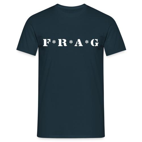 Frag-Shirt - Männer T-Shirt