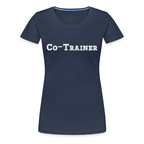 Co-Trainer, Blau - Frauen Premium T-Shirt