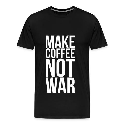 Make Coffee - Not War Herren T-Shirt - Männer Premium T-Shirt