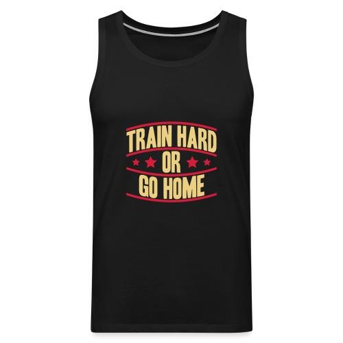 Tank Top Train hard - Männer Premium Tank Top