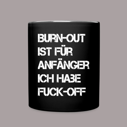 Statement-Tasse Burnout - Tasse einfarbig