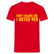 T-Shirts ~ Men's T-Shirt ~ Don't Blame Me