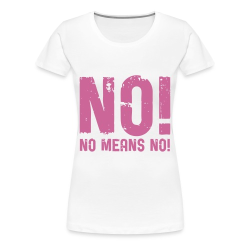 No. - Frauen Premium T-Shirt