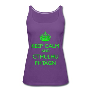 Keep Calm and Cthulhu Fhtagn - Women's Premium Tank Top