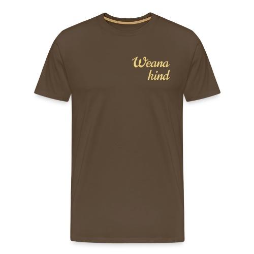 Weanakind - Männer Premium T-Shirt