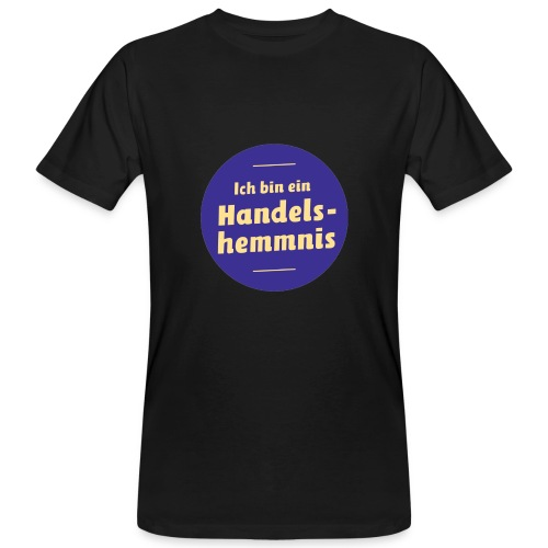 Ich bin ein Handelshemmnis (unisex) - Männer Bio-T-Shirt