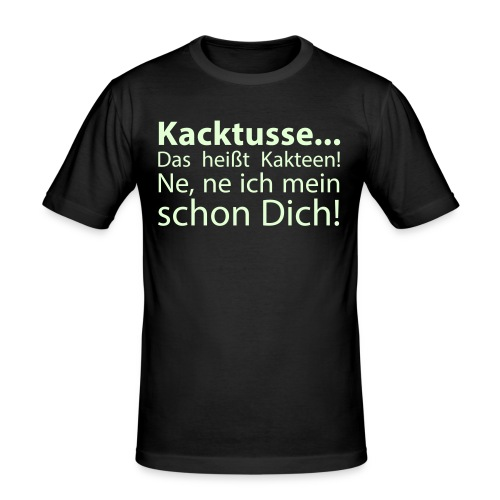 Kacktusse.... - Männer Slim Fit T-Shirt