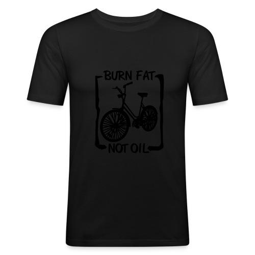 Burn Fat Not Oil - slim fit T-shirt