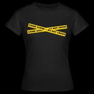 T-Shirts ~ Women's T-Shirt ~ Crime Scene - Do Not Cross