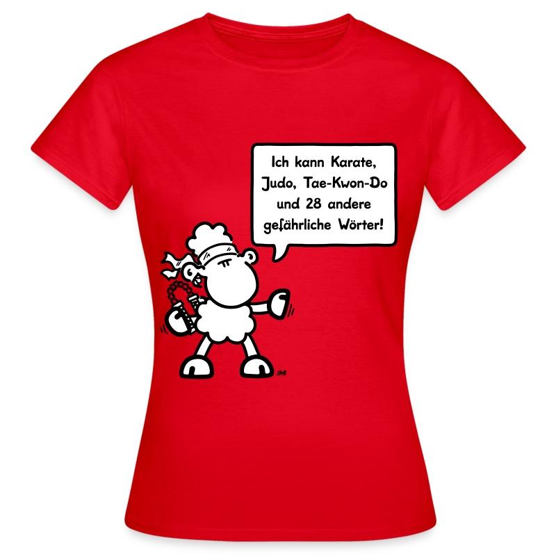 Ich kann Karate, Judo, Tae-Kwon-Do und 28 andere gefährliche Wörter! - Frauen T-Shirt
