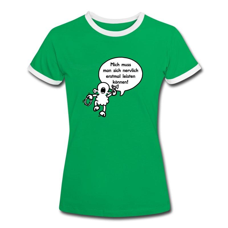 Mich muss man sich nervlich erstmal leisten können - Frauen Kontrast-T-Shirt