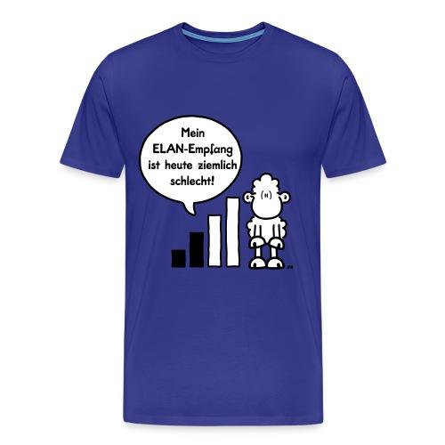 Mein ELAN-Empfang ist heute ziemlich schlecht! - Männer Premium T-Shirt