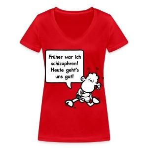 Früher war ich schizophren! Heute geht's uns gut! - Frauen Bio-T-Shirt mit V-Ausschnitt von Stanley & Stella