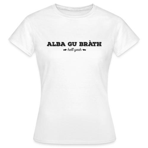 Alba Gu Bràth - Girlz - Women's T-Shirt