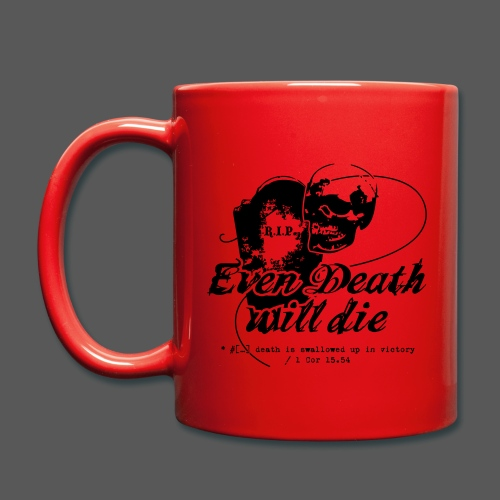 Tasse Even Death Will Die - Tasse einfarbig